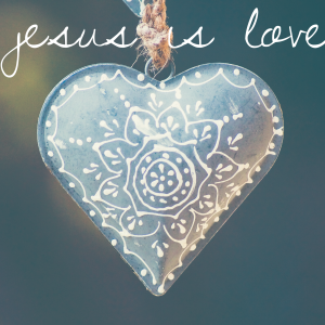 Jesus is Love