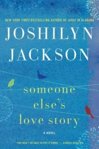 Joshilyn Jackson, Someone Else's Love Story