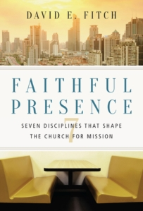 Faithful Presence by David E. Fitch