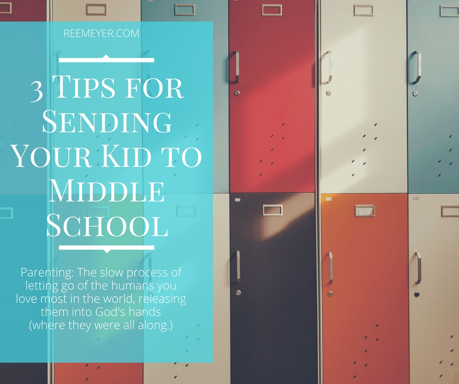 Parenting: The slow process of letting go of the humans you love most in the world, releasing them into God's hands. Where they were all along. (3 Tips for Surviving Sending Your Kids to Middle School)