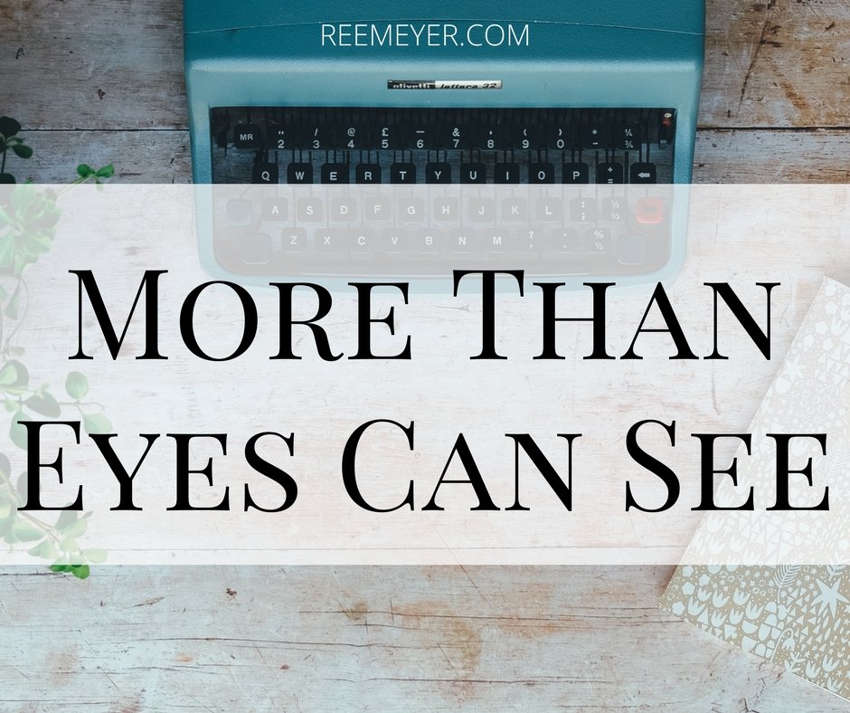 Reemeyer.com More Than Eyes Can See